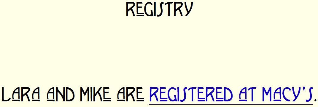 Go to Lara and Mike's registry at Macys.com